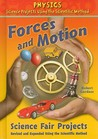 Forces and Motion Science Fair Projects, Revised and Expanded Using the Scientific Method