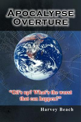 Apocalypse Overture: Oil's Up? What's the Worst That Can Happen?