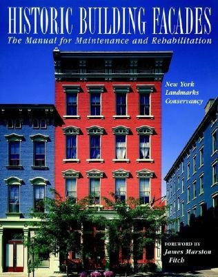 Historic Building Fa Ades: The Manual for Maintenance and Rehabilitation