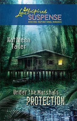 Under the Marshal's Protection by Kathleen Tailer