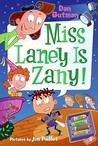 Miss Laney Is Zany! (My Weird School Daze, #8)