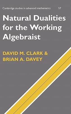 Natural Dualities for the Working Algebraist
