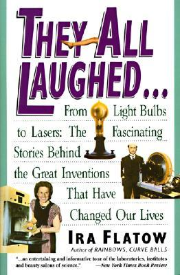 They All Laughed... by Ira Flatow