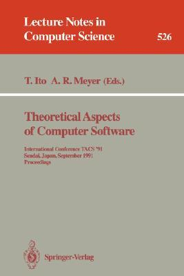 Theoretical Aspects of Computer Software: International Conference Tacs 91, Sendai, Japan, September 24 27, 1991. Proceedings