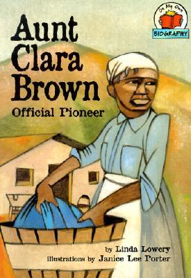 Aunt Clara Brown: Official Pioneer
