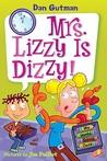 Mrs. Lizzy Is Dizzy! (My Weird School Daze, #9)