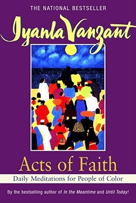 Acts Of Faith Daily Meditations For People Color By Iyanla Vanzant