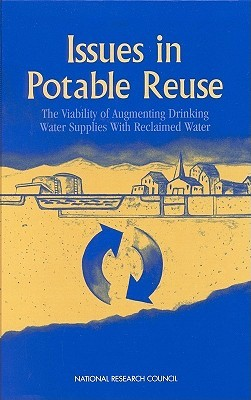 Issues in Potable Reuse: The Viability of Augmenting Drinking Water Supplies with Reclaimed Water