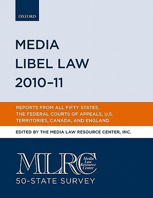 Media Libel Law 2010-11 by Inc. Media Law Resource Center