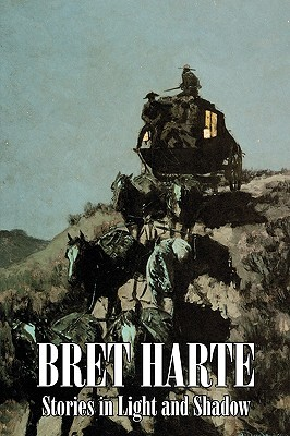 Stories in Light and Shadow by Bret Harte, Fiction, Westerns, Historical