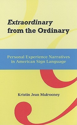 Extraordinary from the Ordinary: Personal Experience Narratives in American Sign Language