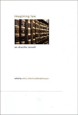 Imagining Law: On Drucilla Cornell