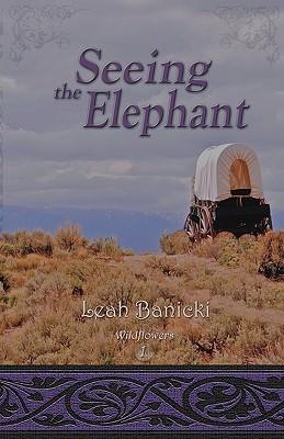 Seeing the Elephant (Wildflowers, #1)
