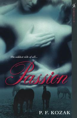 Passion by P.F. Kozak