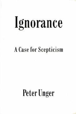 Ignorance: A Case for Scepticism
