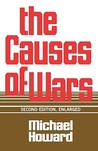The Causes of War, Revised and Enlarged Edition by Michael Eliot Howard
