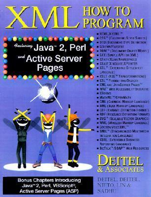 XML: How to Program, Featuring Java 2, Perl/CGI and Active Server Pages [With CDROM]