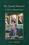 Yes, (Saudi) Minister! a Life in Administration