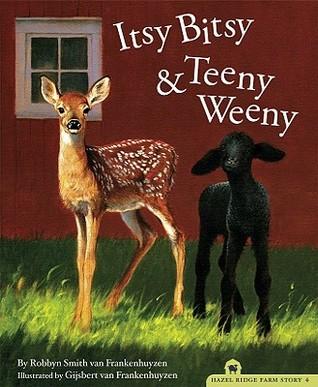 Itsy Bitsy & Teeny Weeny by Robbyn Smith van Frankenhuyzen