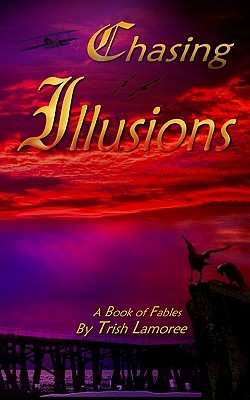 Chasing Illusions(Lamoree Fables)