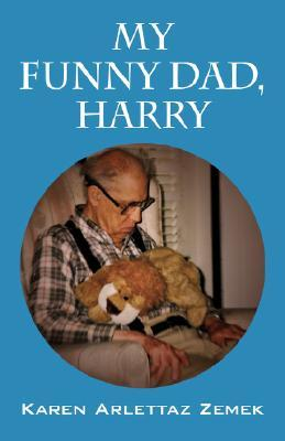 My Funny Dad, Harry by Karen Arlettaz Zemek