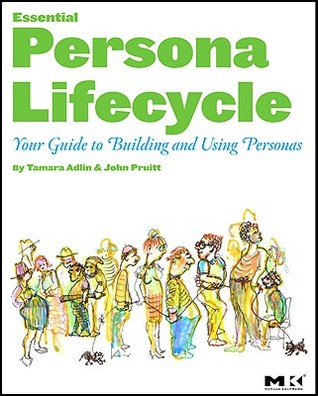 The Essential Persona Lifecycle by Tamara Adlin