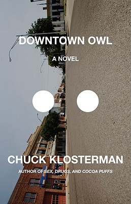 Downtown Owl by Chuck Klosterman