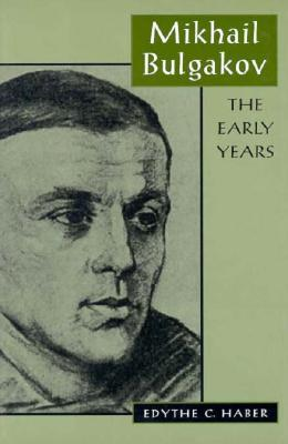 Mikhail Bulgakov: The Early Years