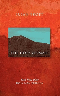 The Holy Woman: Book Three of The Holy Man Trilogy
