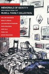 Memorials of Identity: New Media from the Rubell Family Collection: New Media from the Rubell Family Collection