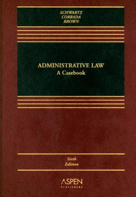 Administrative Law: A Casebook