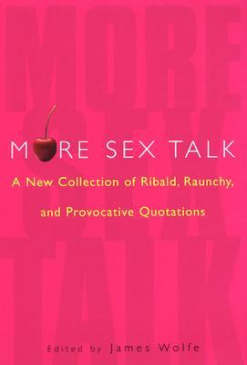 more-sex-talk-a-new-collection-of-ribald-raunchy-and-provocative-quotations