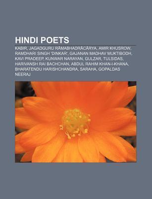 Hindi Poets: Kabir, Amir Khusrow, Ramdhari Singh 'Dinkar', Tulsidas, Gajanan Madhav Muktibodh, Kavi Pradeep, Gulzar, Harivansh Rai
