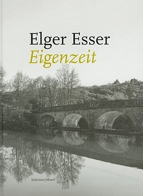 Elger Esser: Eigenzeit. Retrospective