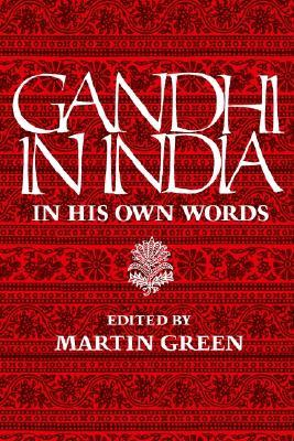 Gandhi in India: In His Own Words