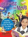 Stories On The Move: Integrating Literature And Movement With Children, From Infants To Age 14