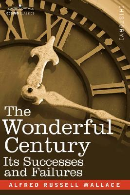 The Wonderful Century: Its Successes & Failures