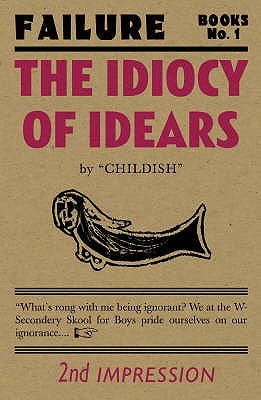 The Idiocy of Idears by Billy Childish