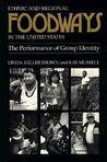 Ethnic Regional Foodways United States: Performance Of Group Identity