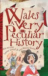 Wales: A Very Peculiar History (Cherished Library)