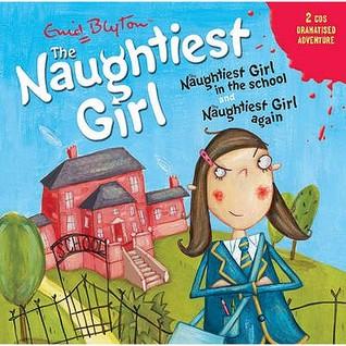 The Naughtiest Girl In The School & The Naughtiest Girl Again
