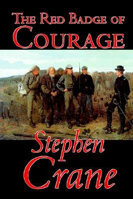 The Red Badge of CourageThe Red Badge of Courage by Stephen Crane, Fiction, Classics, Historical, Military & Wars