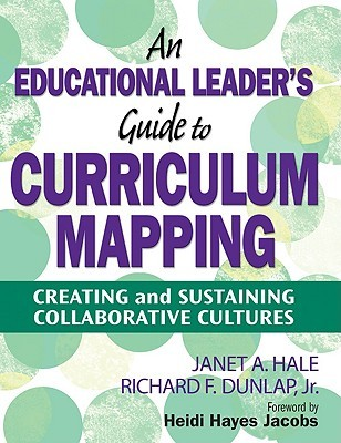 An Educational Leader's Guide to Curriculum Mapping: Creating and Sustaining Collaborative Cultures