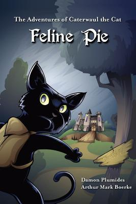 The Adventures of Caterwaul the Cat: Feline Pie