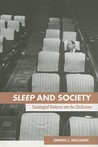 Sleep and Society: Sociological Ventures Into the Un(known)