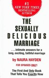 The Sexually Delicious Marriage: ... intimate answers for a long, exciting, faithful marriage
