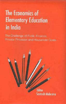 the-economics-of-elementary-education-in-india-the-challenge-of-public-finance-private-provision-and-household-costs
