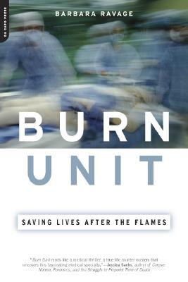 Burn Unit by Barbara Ravage