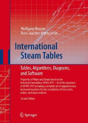 International Steam Tables: The Industrial Standard IAPWS-IF97 for the Thermodynamic Properties and Supplemetary Equations for Other Properties: Tables, Algorithms, Diagrams, Software