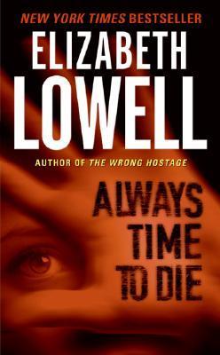 Always Time to Die by Elizabeth Lowell
